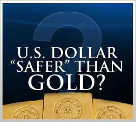 U.S. Dollar Safer than Gold?